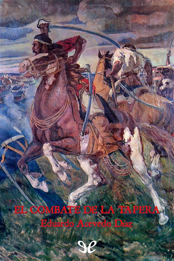 Acevedo D�az, Eduardo - El Combate de la tapera
