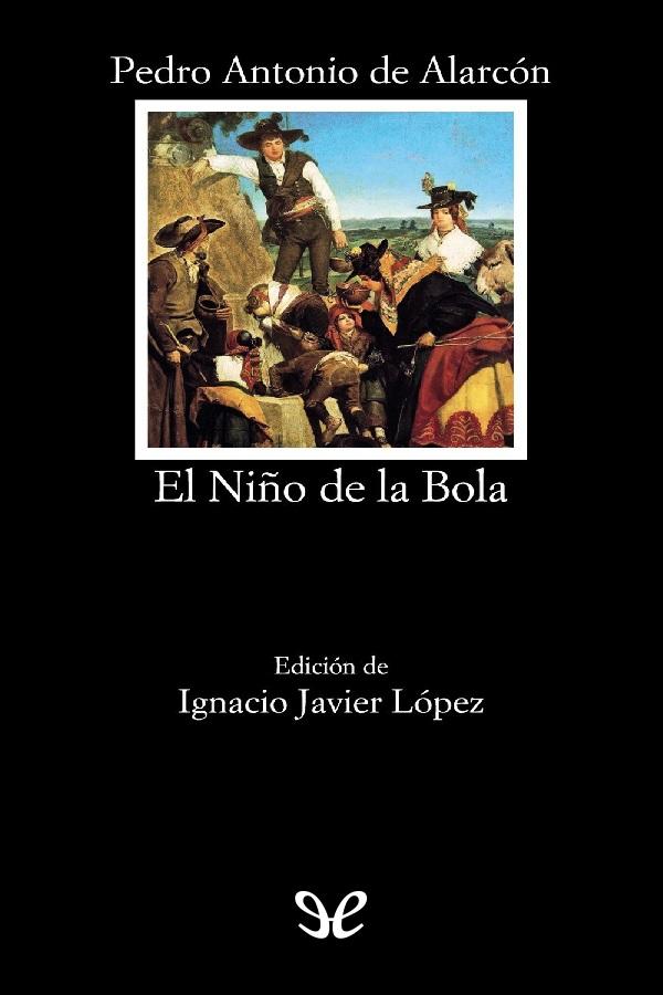 Alarc�n, Pedro Antonio de - El ni�o de la bola