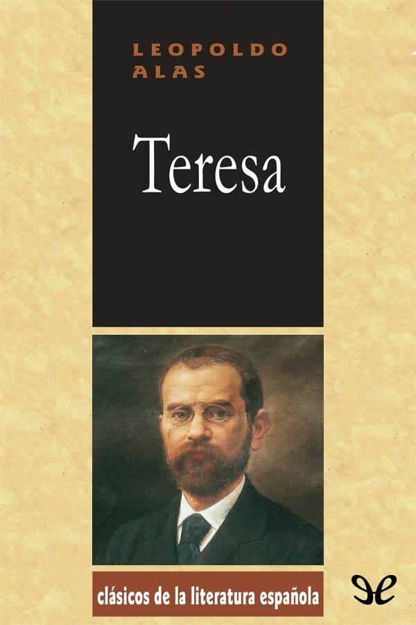 Alas <Clarin>, Leopoldo - Teresa