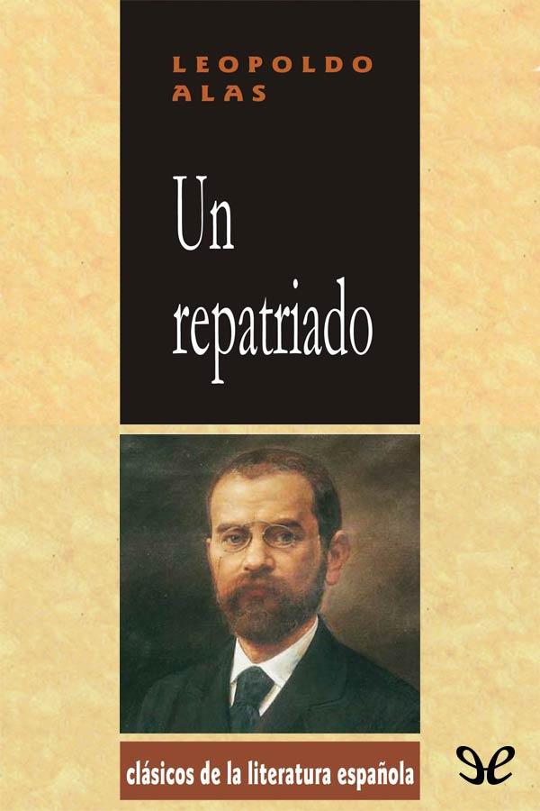 tapa de Alas <Clarin>, Leopoldo - Un Repatriado