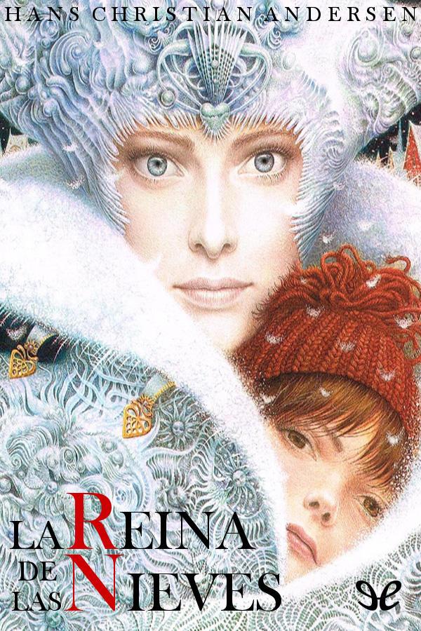 Andersen, Hans Christian - La Reina de las nieves
