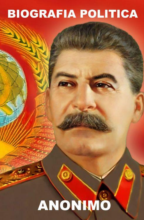 tapa de An�nimo - Biograf�a Pol�tica de Stalin