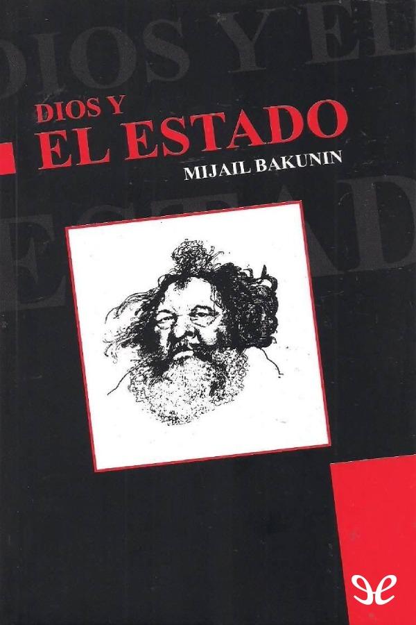 Bakunin, Mijail - Dios y el Estado