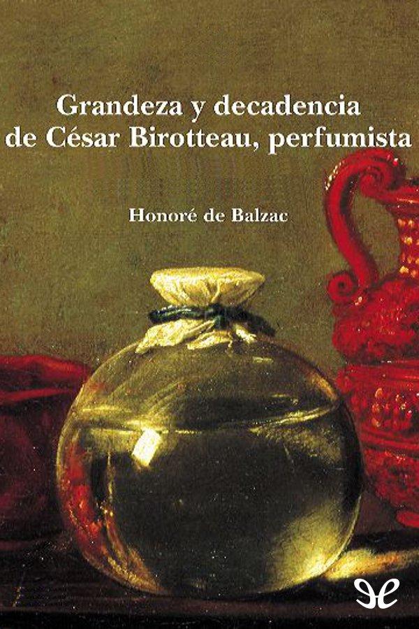 Balzac, Honorato de - Grandeza y decadencia de C�sar Birotteau