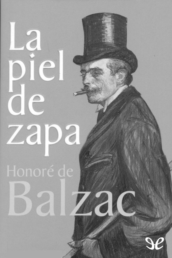 Balzac, Honorato de - La Piel de Zapa