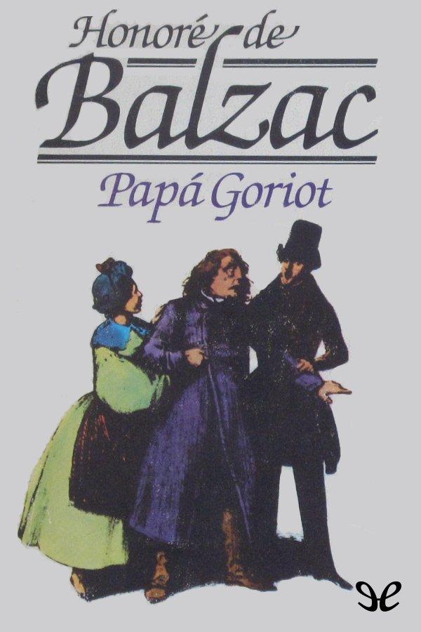 Balzac, Honorato de - Papa Goriot