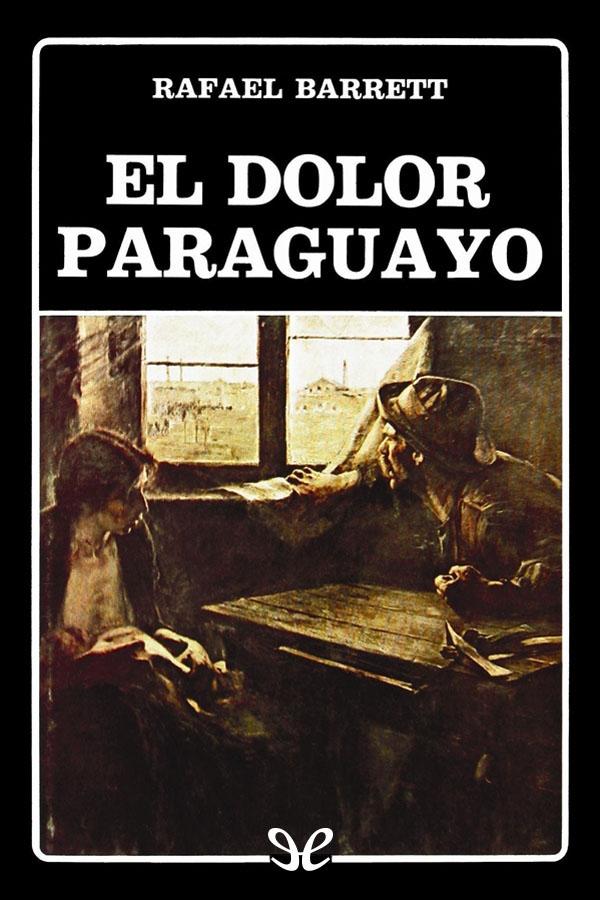 Literatura  de Hispanoamérica Barrett-rafael-el-dolor-paraguayo
