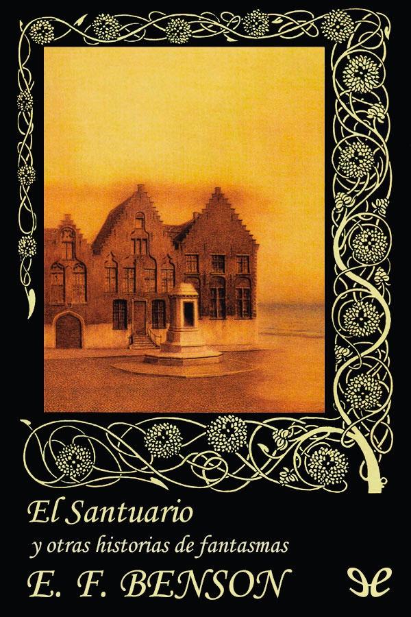 Benson, E. F. - El santuario