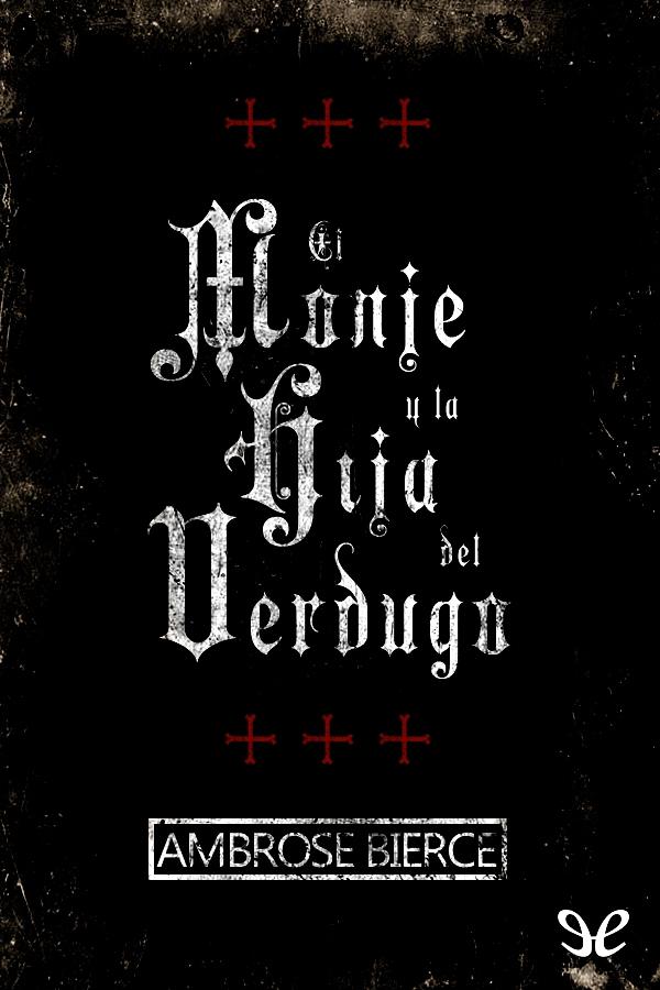 Bierce, Ambrose - El Monje y la hija del verdugo