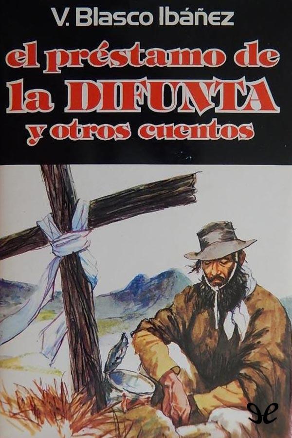 Blasco Ib��ez, Vicente - El pr�stamo de la difunta
