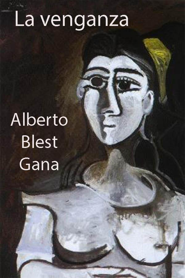 Blest Gana, Alberto - La Venganza