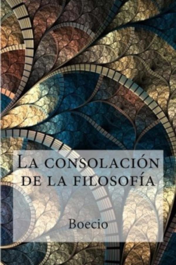 Boecio - La Consolaci�n de la filosof�a
