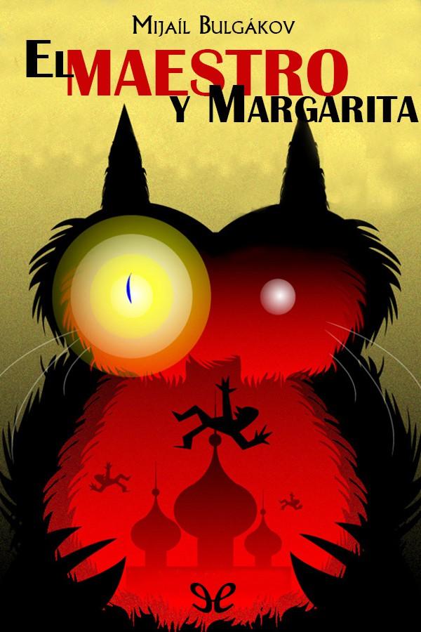 Bulgakov, Mijail - El Maestro y Margarita