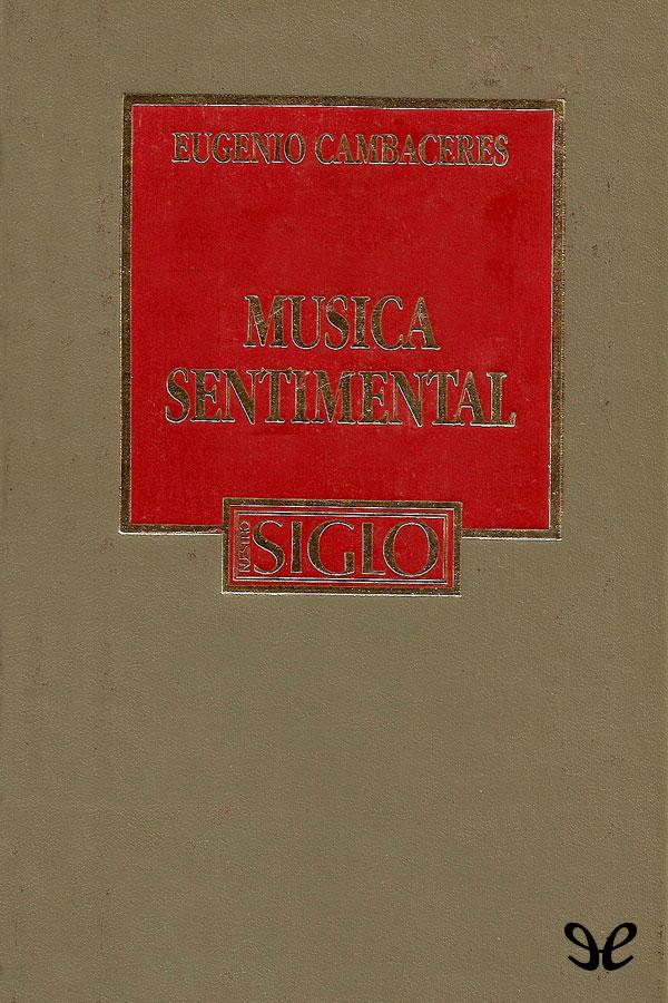 tapa de Cambaceres, Eugenio - M�sica sentimental