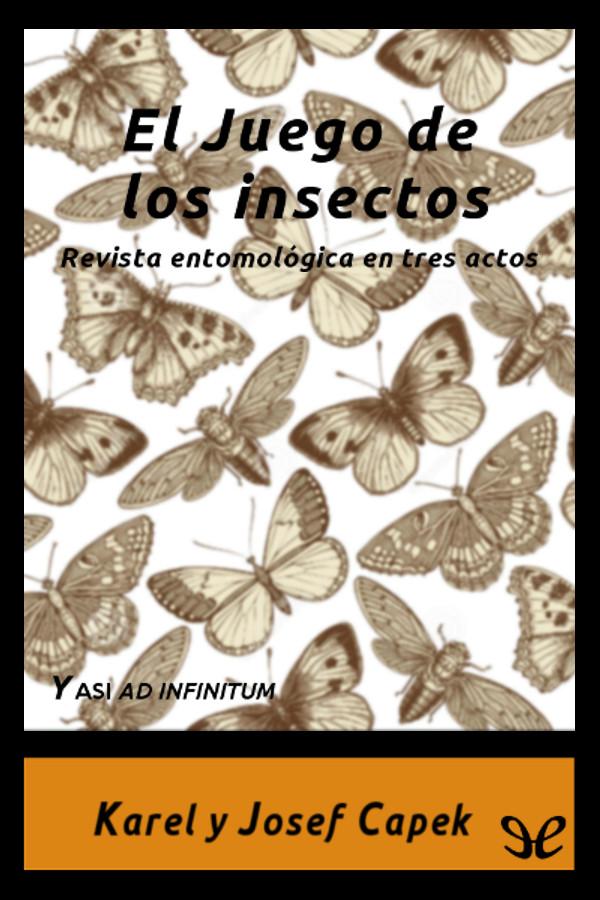 tapa de Capek, Karel - El juego de los Insectos