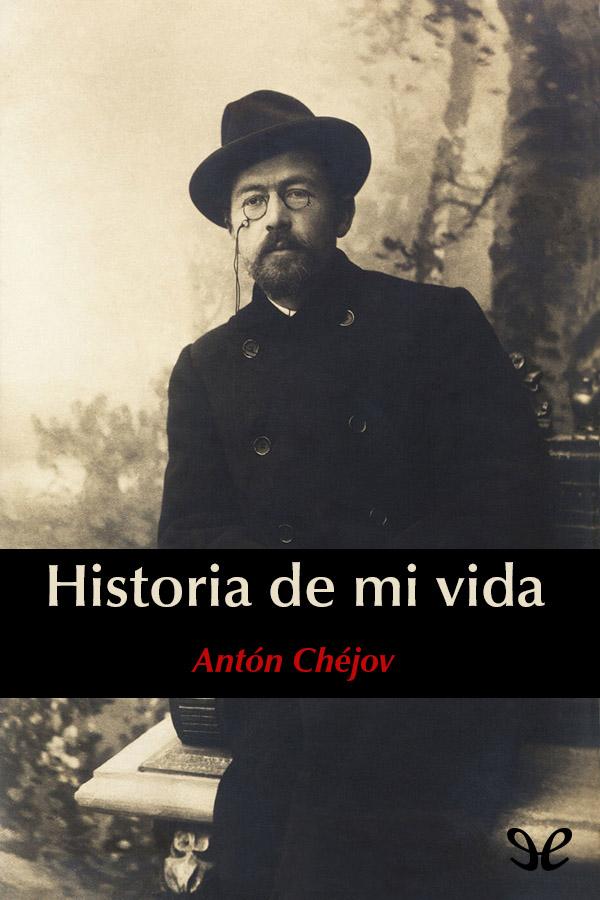 tapa de Chejov, Ant�n - Historia de mi vida