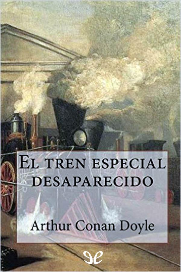 tapa de Conan Doyle, Arthur - El Tren especial desaparecido