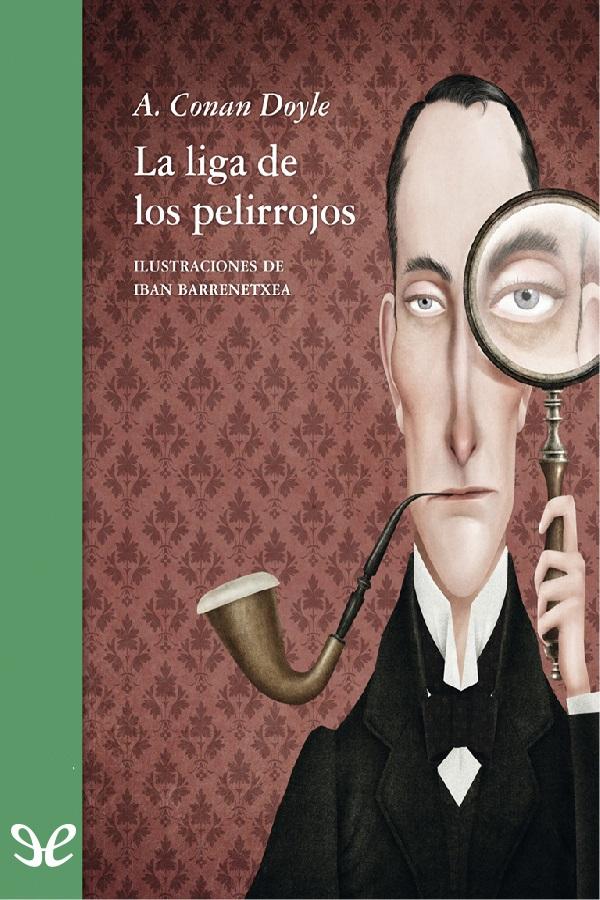 Conan Doyle, Arthur - La Liga de los pelirrojos