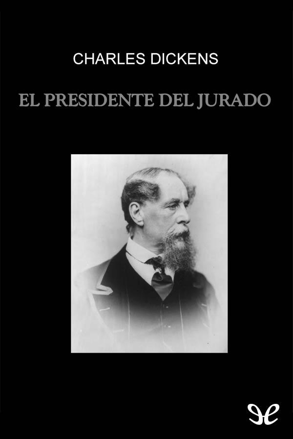 tapa de Dickens, Charles - El Presidente del jurado