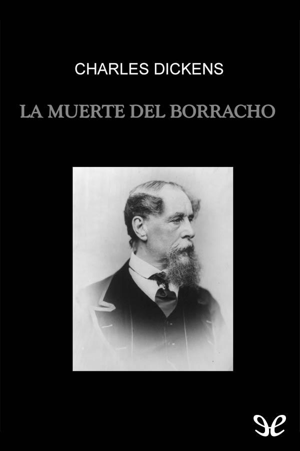 tapa de Dickens, Charles - La Muerte del borracho