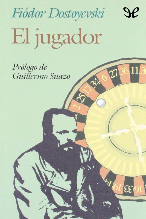 Dostoievski, Fi�dor - El Jugador
