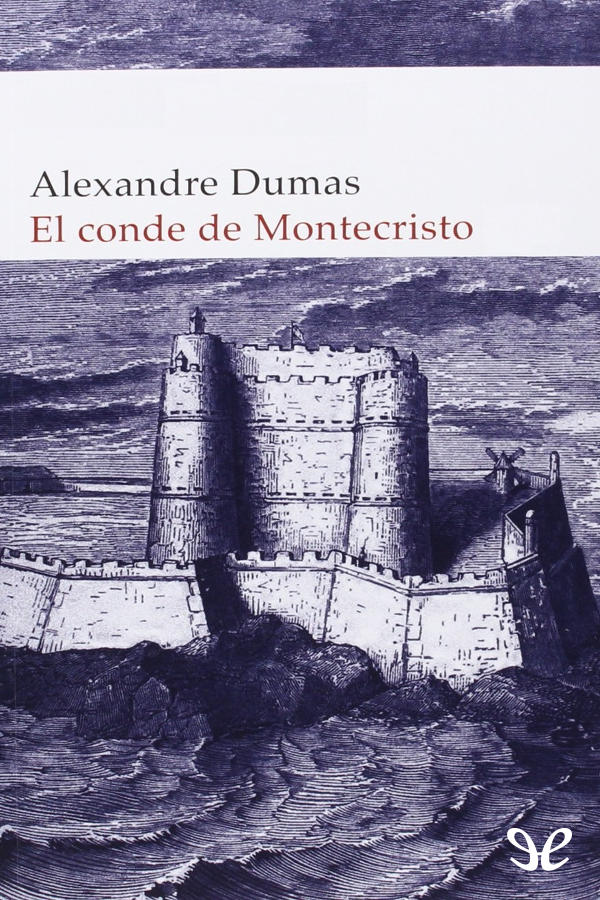 Dumas, Alejandro - El Conde de Montecristo