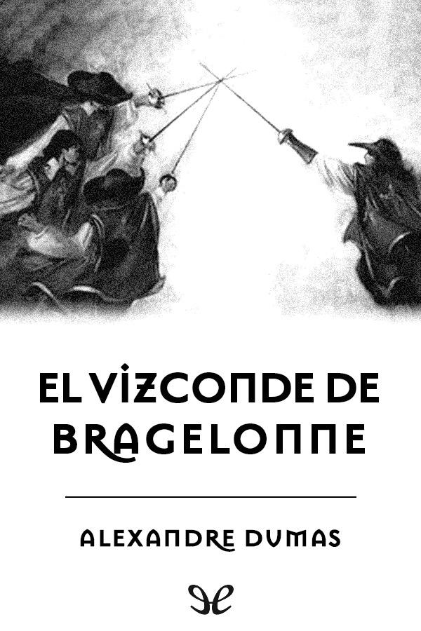 Dumas, Alejandro - El Tomo II Vizconde de Bragelonne