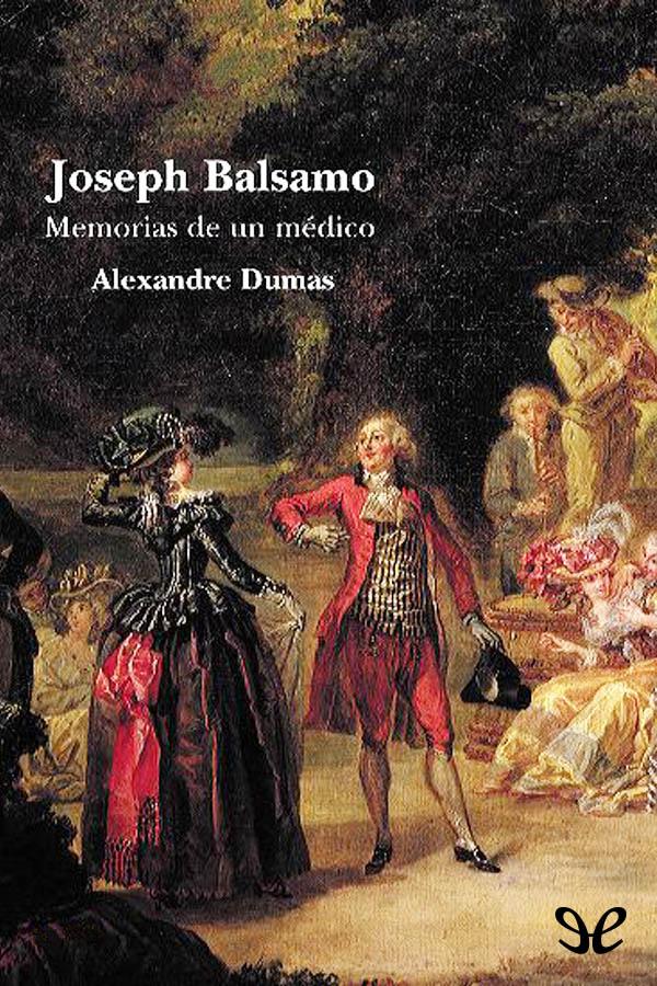 Dumas, Alejandro - JOSEPH BALSAMO. Memorias de un M�dico