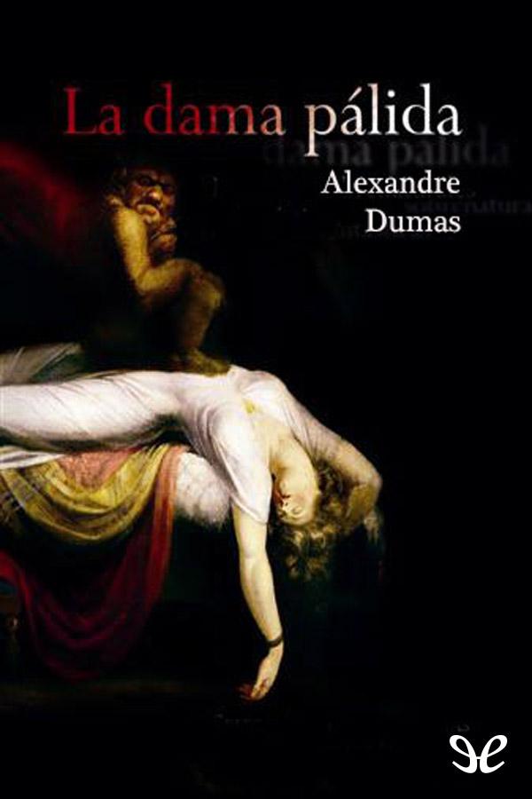 Dumas, Alejandro - La Dama p�lida