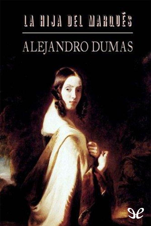tapa de Dumas, Alejandro - La hija del Marqu�s