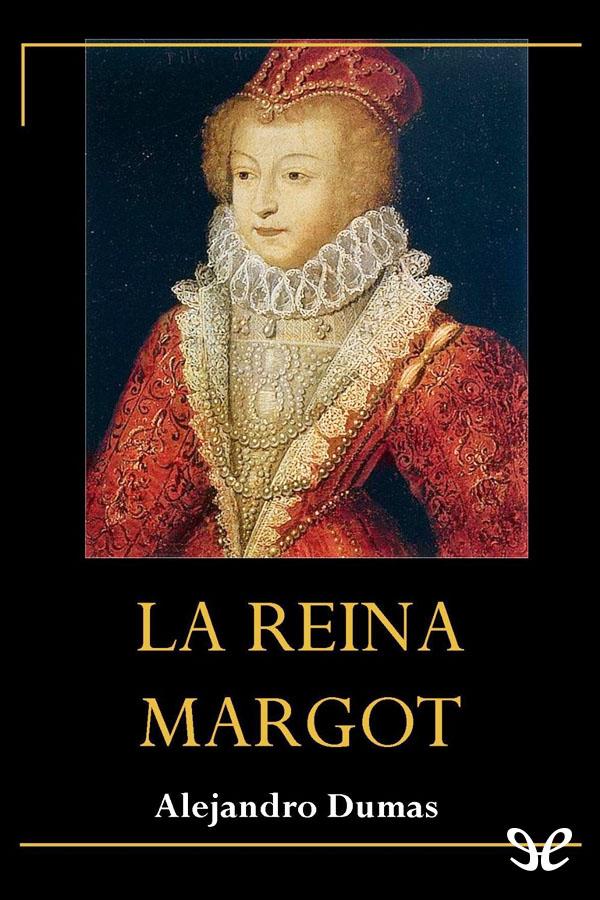 tapa de Dumas, Alejandro - La Reina Margot
