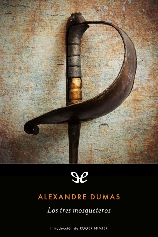 Dumas, Alejandro - Los Tres Mosqueteros