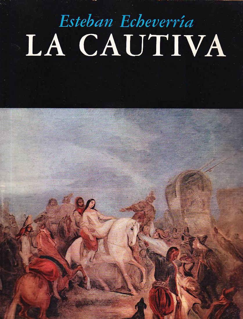 tapa de Echeverr�a, Esteban - La Cautiva