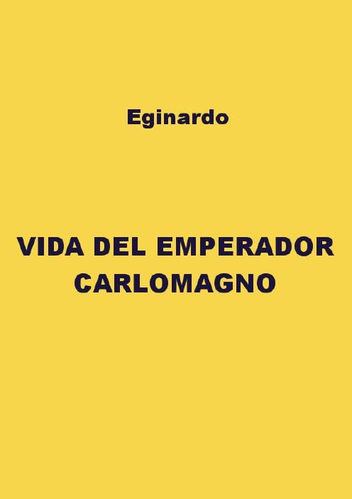 tapa de Eginardo - Vida del emperador Carlomagno