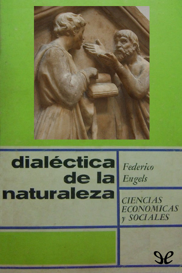 Engels, Federico - Dial�ctica de la Naturaleza