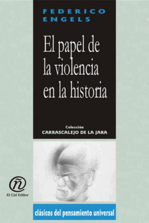 Engels, Federico - El Papel de la violencia en la historia