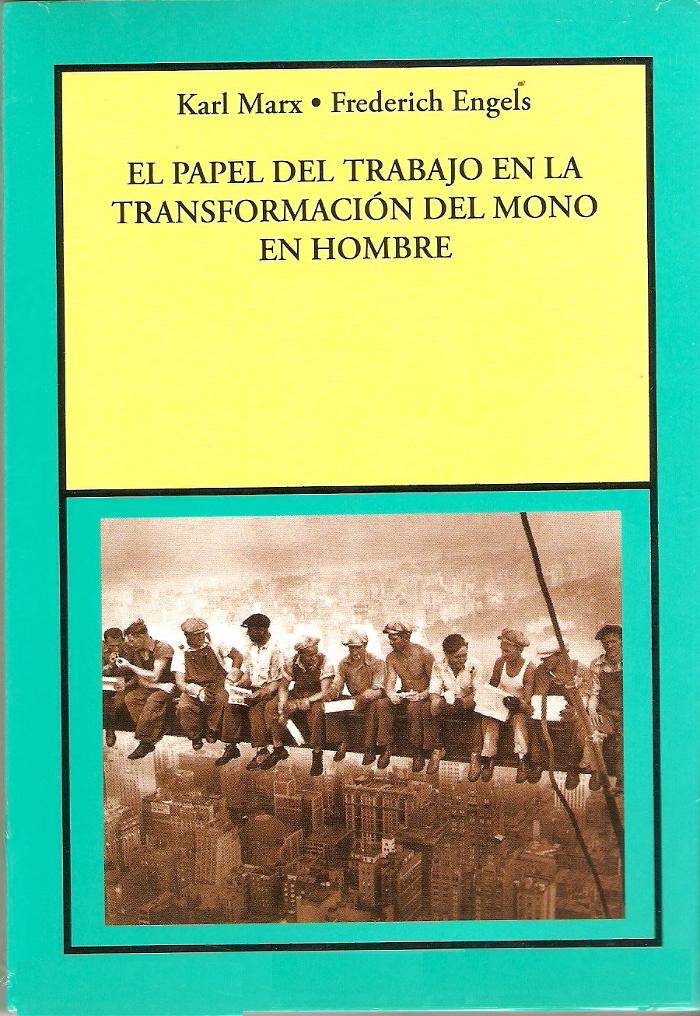 tapa de Engels, Federico - El Papel del trabajo en la transformaci�n del mono en hombre