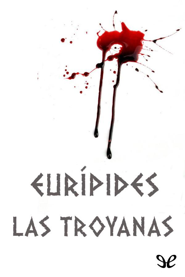 Eur�pides - Las Troyanas