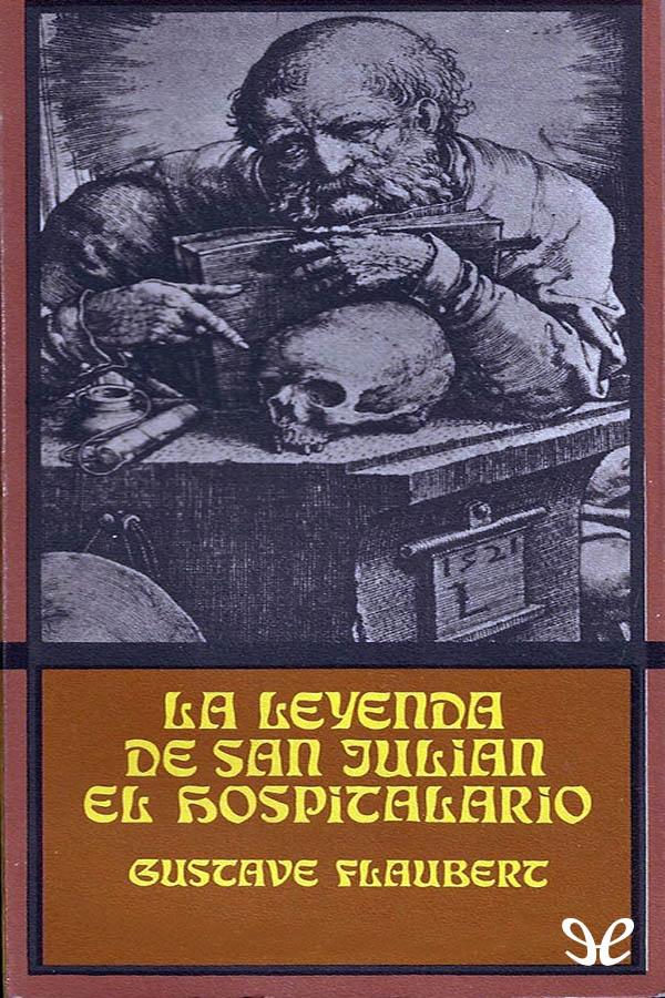Flaubert, Gustave - La Leyenda de San Juli�n el hospitalario