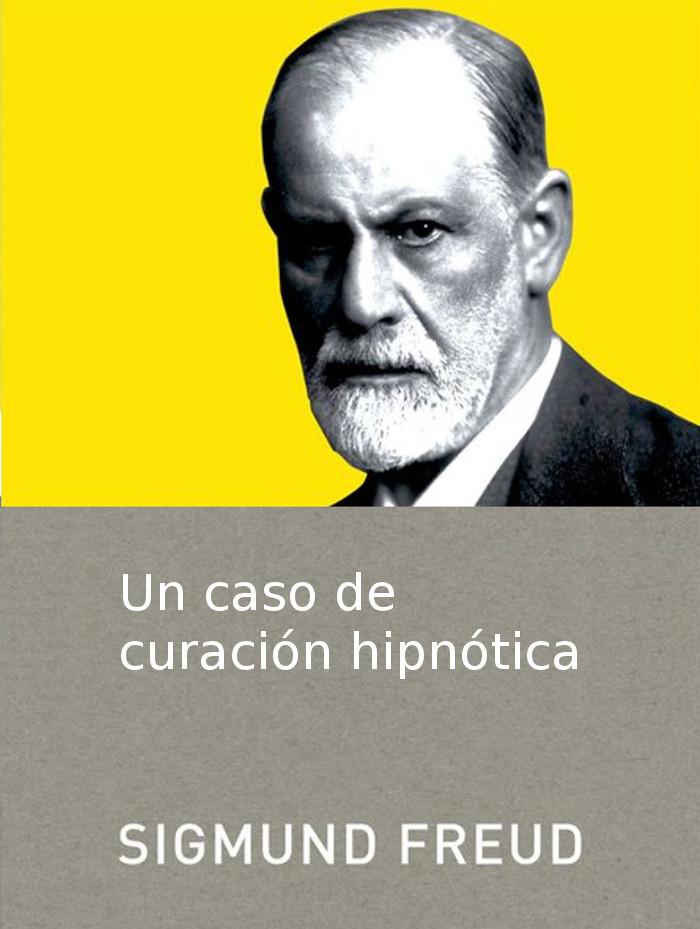 tapa de Freud, Sigmund - Caso de curaci�n hipn�tica