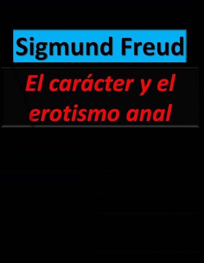 tapa de Freud, Sigmund - El car�cter y el erotismo anal