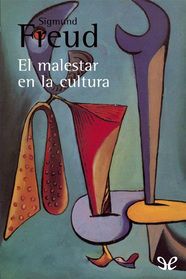 Freud, Sigmund - El malestar en la cultura