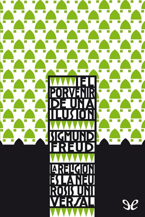 Freud, Sigmund - El porvenir de una ilusi�n