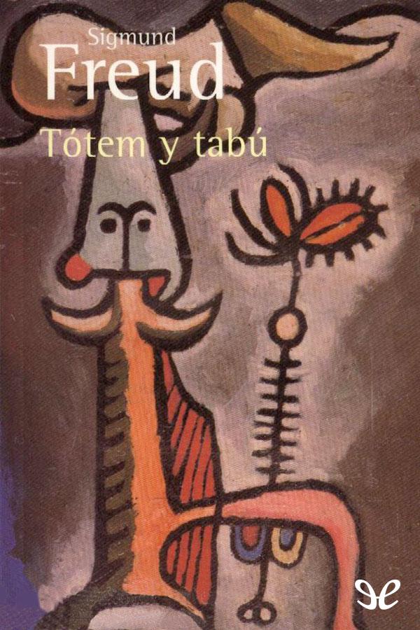 Freud, Sigmund - T�tem y Tab�