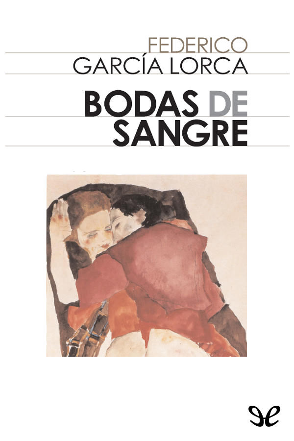 Garc�a Lorca, Federico - Bodas de Sangre