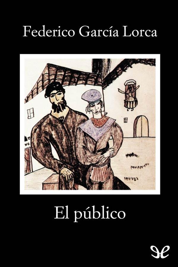 Garc�a Lorca, Federico - El Publico