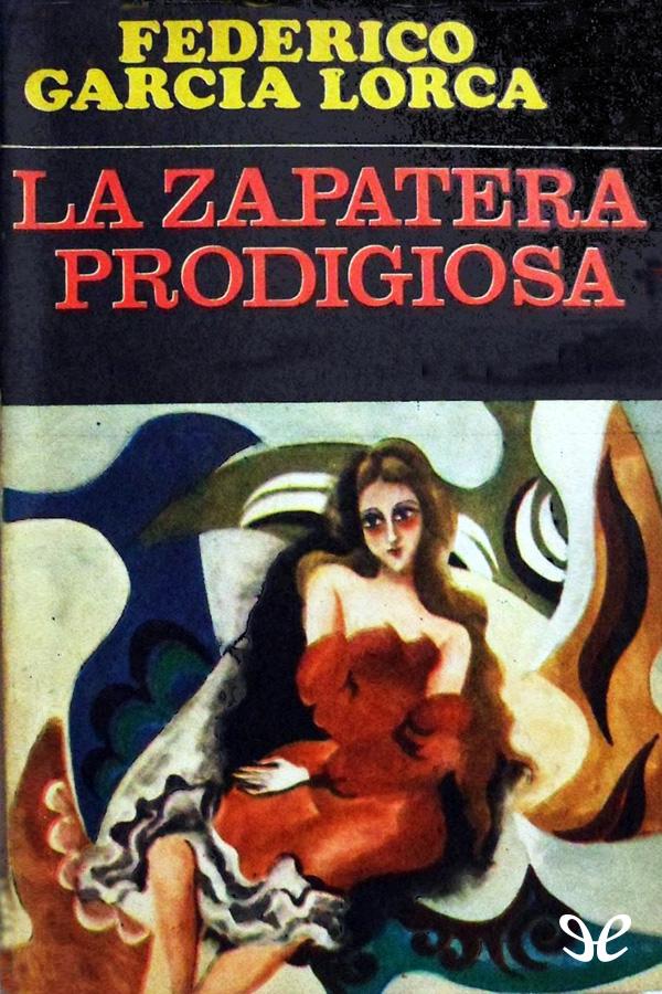 Garc�a Lorca, Federico - La zapatera prodigiosa