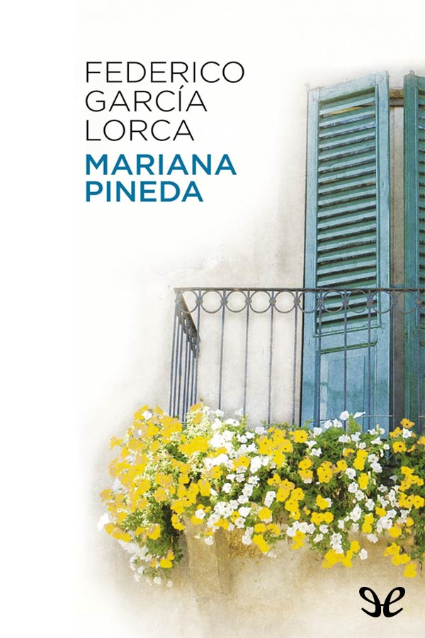 Garc�a Lorca, Federico - Mariana Pineda