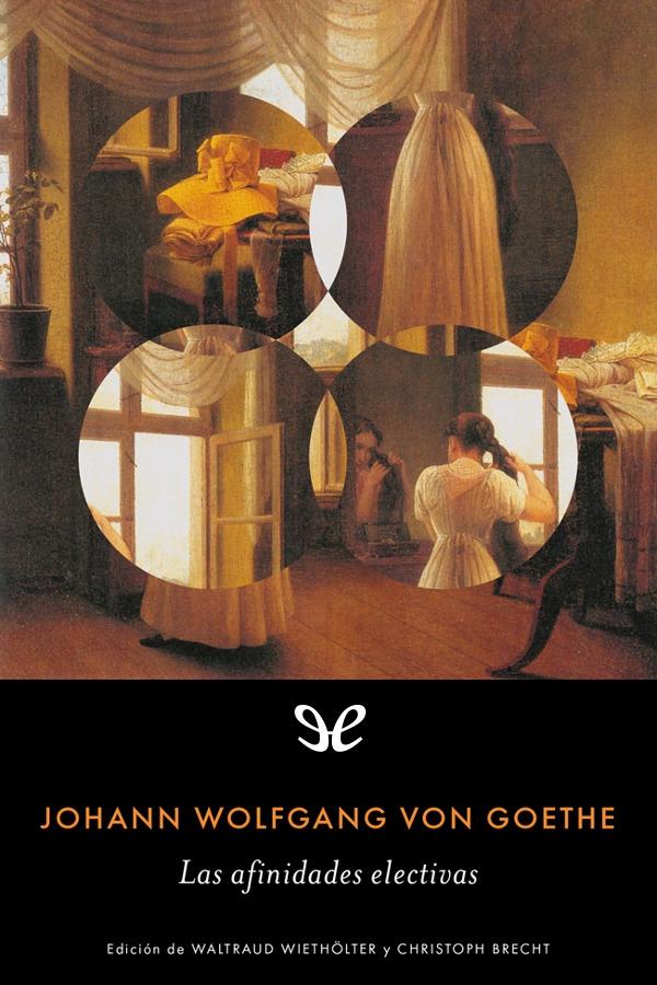 Goethe, Johann Wolfgang - Las Afinidades electivas