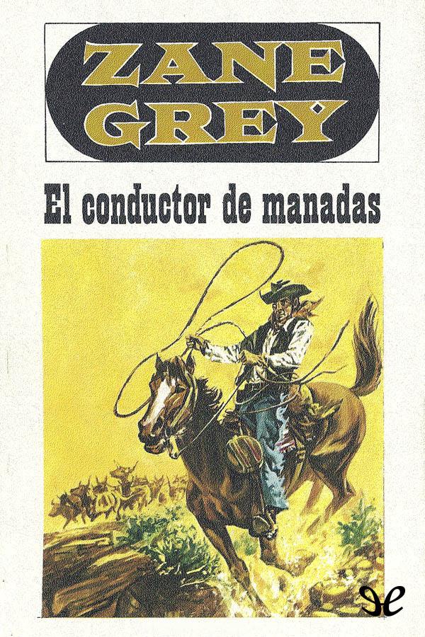 Grey, Zane - El Conductor de Manadas